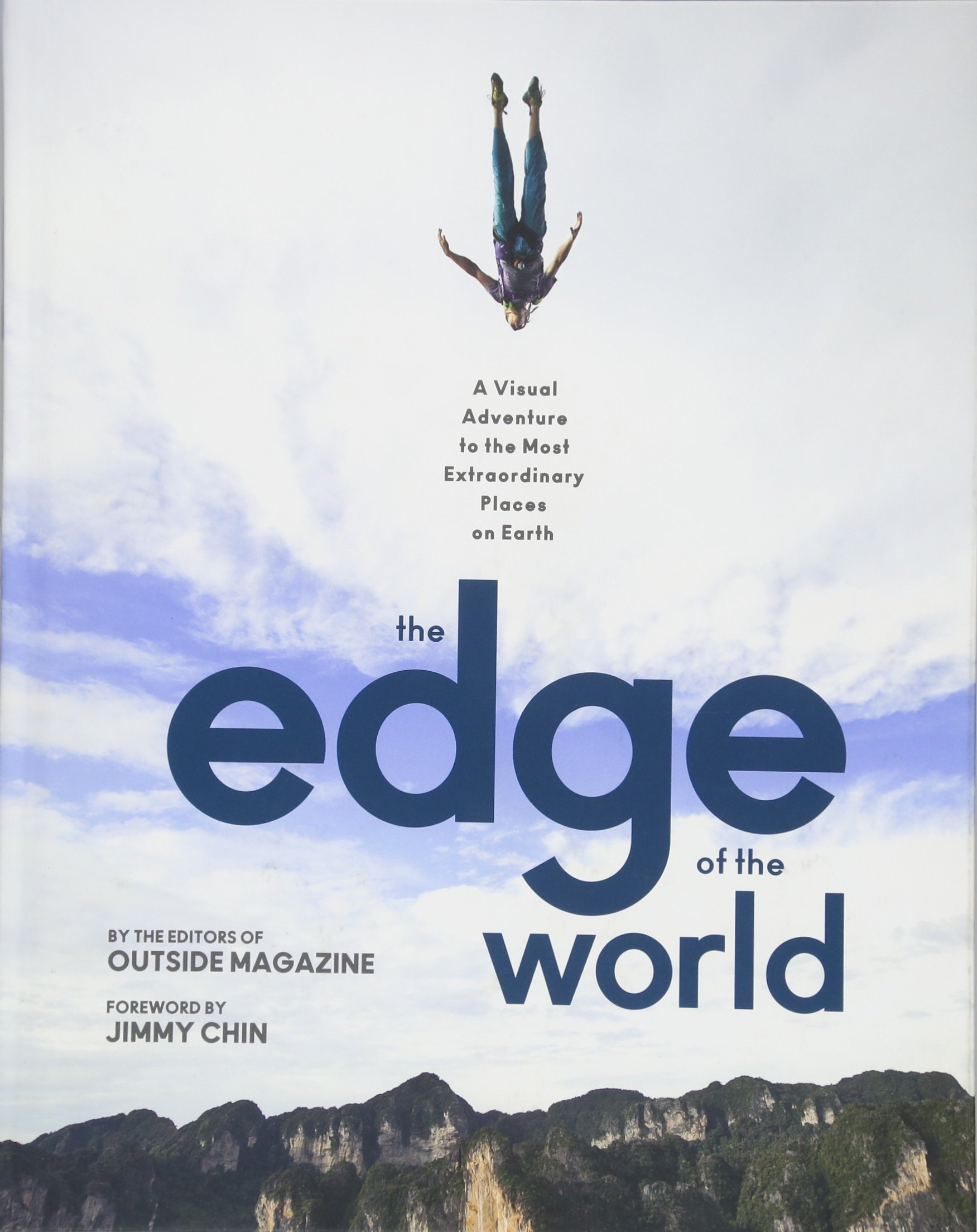 Download The Edge of the World: A Visual Adventure to the Most Extraordinary Places on Earth PDF