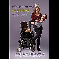 Strangers Assume My Girlfriend Is My Nurse (English Edition)