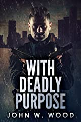 With Deadly Purpose Kindle Edition