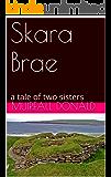 Skara Brae: a tale of two sisters