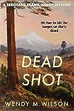Dead Shot (The Sergeant Frank Hardy Mysteries Book 3)