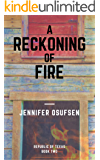A Reckoning of Fire (Republic of Texas Book 2)