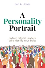 A Personality Portrait: Sixteen Biblical Leaders Who Identify Your Traits Kindle Edition