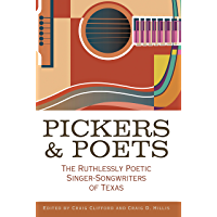 Pickers and Poets: The Ruthlessly Poetic Singer-Songwriters of Texas (John and Robin Dickson Series in Texas Music… book cover