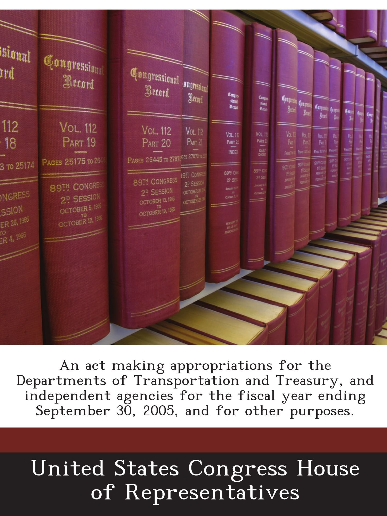 Download An act making appropriations for the Departments of Transportation and Treasury, and independent agencies for the fiscal year ending September 30, 2005, and for other purposes. ebook