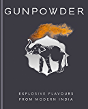 Gunpowder: Explosive flavours from modern India (English Edition)
