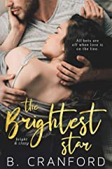 The Brightest Star (Bright & Crazy Book 1) Kindle Edition