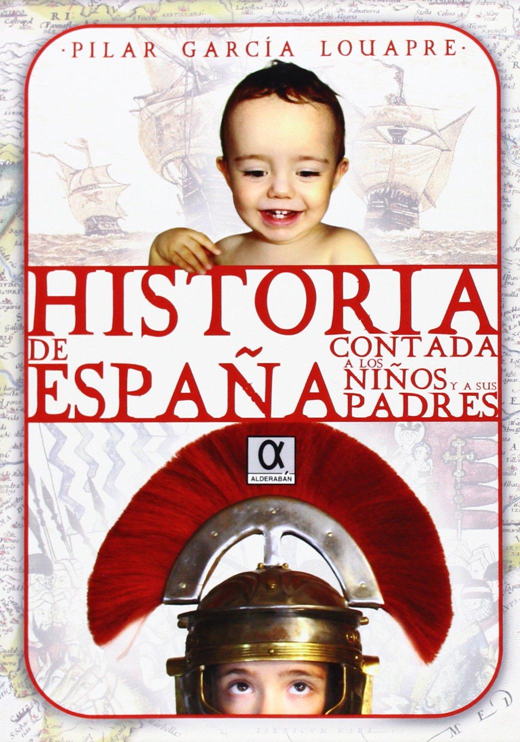 Historia de España contada a los niños y a sus padres: Amazon.es: García Louapre, Pilar: Libros