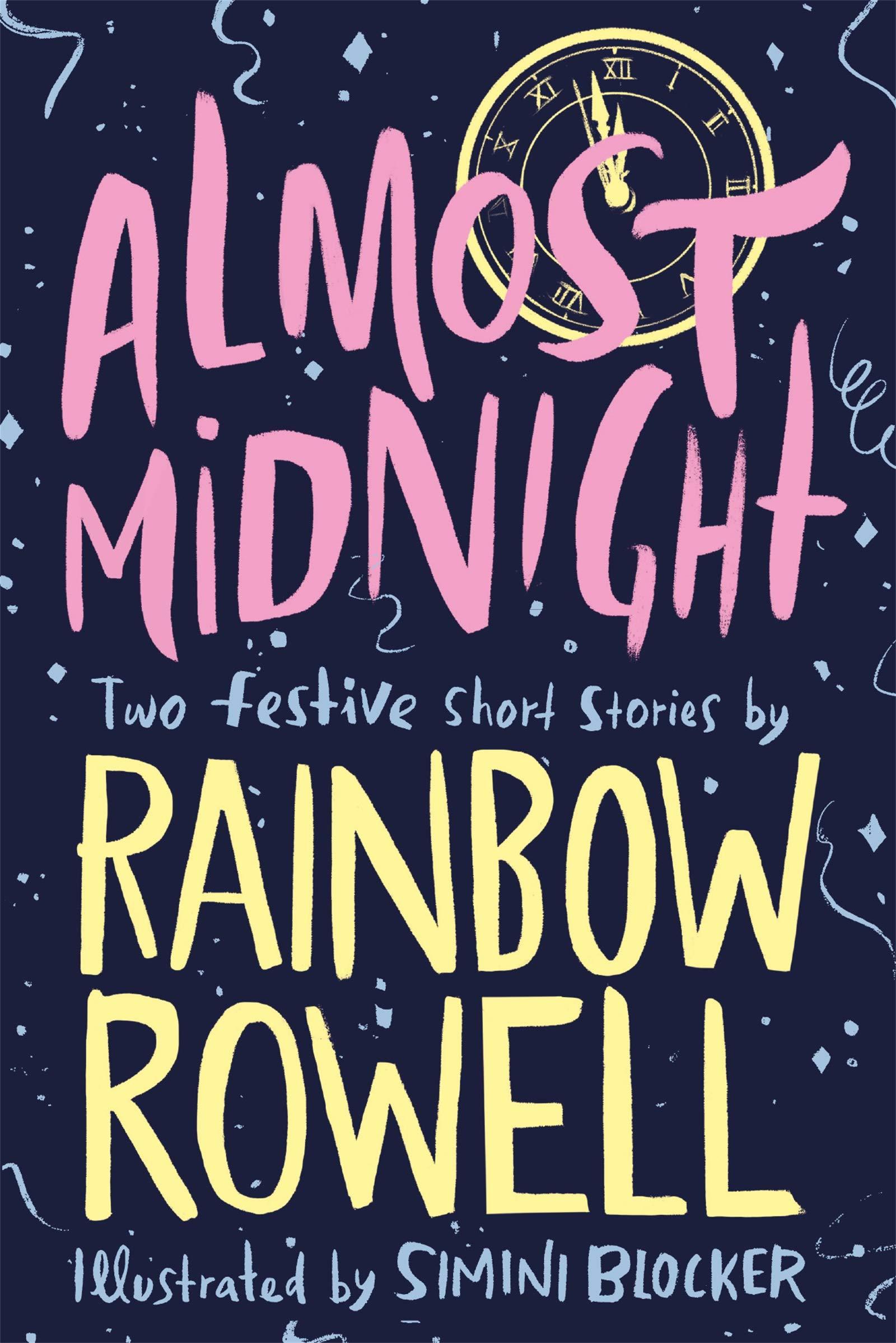 Almost Midnight : Two Short Stories (Anglais) Broché – 1 octobre 2018 Rainbow Rowell Simini Blocker 1529003776 12 ans et +
