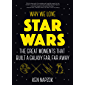 Why We Love Star Wars: The Great Moments That Built A Galaxy Far, Far Away (English Edition)
