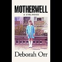Motherwell: A Girlhood (English Edition)