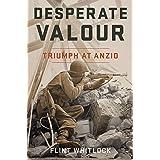 Desperate Valour: Triumph at Anzio