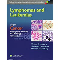 Lymphomas and Leukemias: Cancer:  Principles & Practice of Oncology, 10th edition