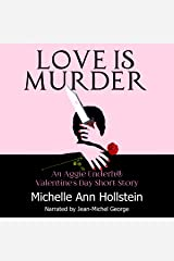 Love Is Murder: An Aggie Underhill Valentine's Day Short Story: An Aggie Underhill Mystery, Book 12 Audible Audiobook