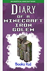 Diary of a Minecraft Iron Golem: An Unofficial Minecraft Book Kindle Edition