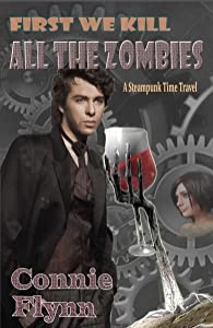 First We Kill All the Zombies: A Time Travel Adventure (Derek Shriver Mysteries Book 1)