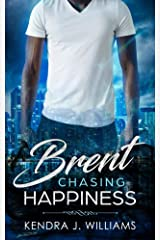Brent: Chasing Happiness Kindle Edition