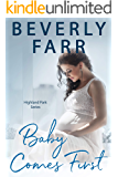 Baby Comes First (Highland Park Series Book 1)