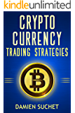 Cryptocurrency Trading Strategies: Navigate Your Way Through the Exciting World of Cryptocurrency Trading (Cryptocurrency Mastery Book 3) (English Edition)
