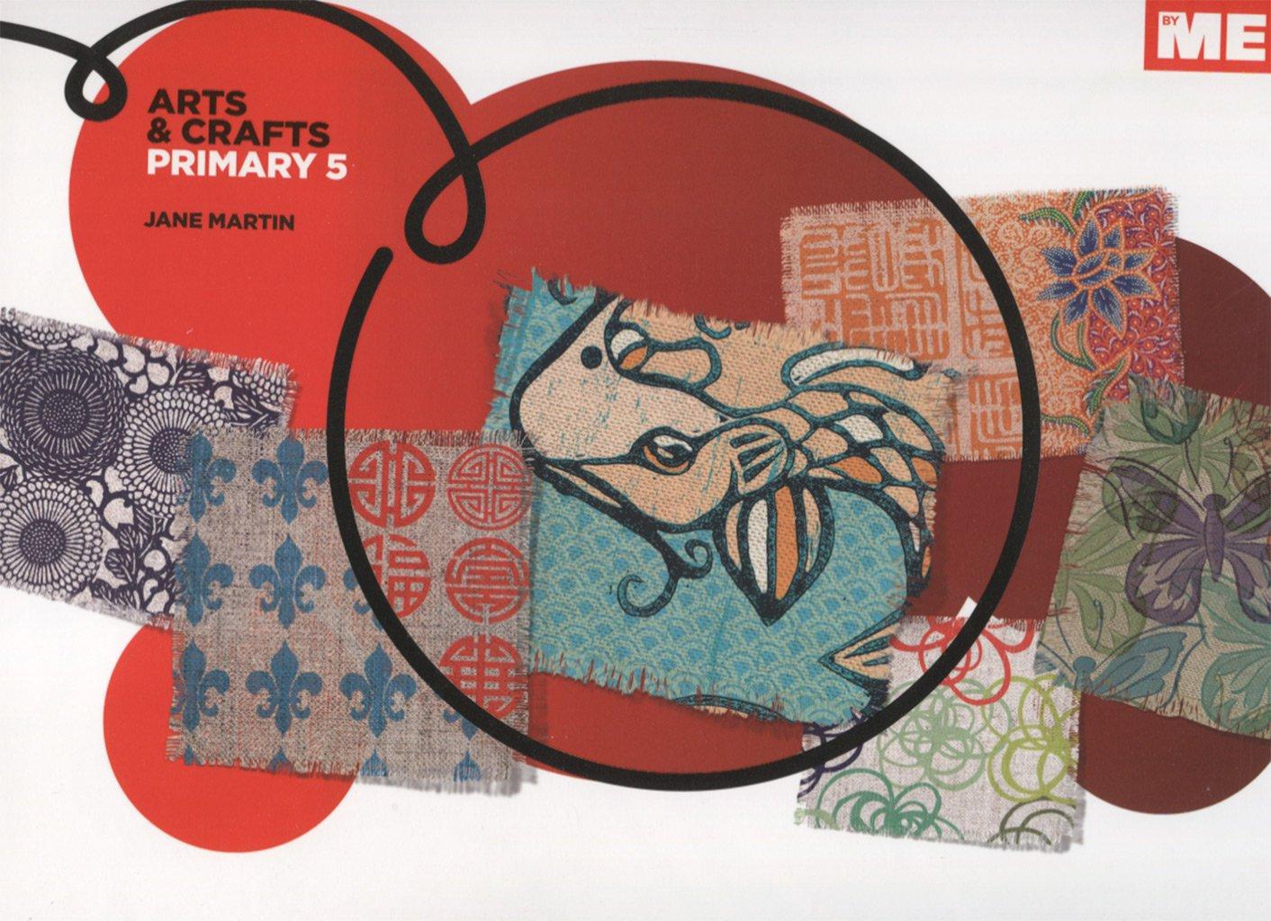 Arts & Crafts Primary 5 (ByME) - 9788415867043: Amazon.es: Martin, Jane: Libros en idiomas extranjeros