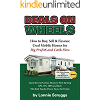 Deals on Wheels:  How to Buy, Sell & Finance Used Mobile Homes for Big Profits and Cash Flow: Make Money with Mobile HOmes (Making Money with Mobile Homes Book 2)