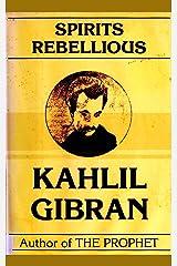 Spirits Rebellious Kindle Edition