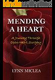Mending a Heart: A Journey Through Open-Heart Surgery