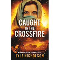 Caught In The Crossfire: A Bernadette Callahan Mystery (English Edition)