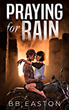 Praying for Rain (The Rain Trilogy Book 1) (English Edition)