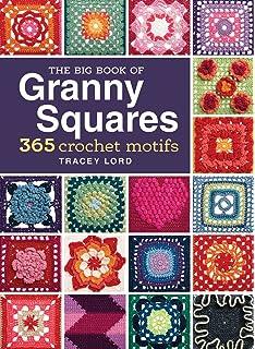 The Big Book Of Granny Squares 365 Crochet Motifs