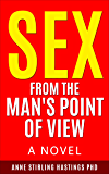 Sex From The Man's Point of View: A Novel