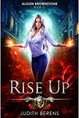 Rise Up: An Urban Fantasy Action Adventure (Alison Brownstone Book 12) Kindle Edition