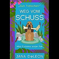 Weg vom Schuss (Ein Miss-Fortune-Krimi 1) (German Edition)