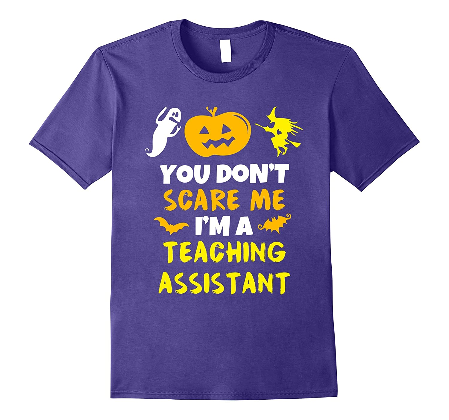 You Don't Scare Me I'm A Teaching Assistant Halloween Shirt-BN