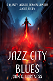 Jazz City Blues: A Quincy Harker Histories Short Story