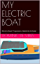 MY ELECTRIC BOAT: Electric Boat Propulsion, Batteries & Solar (English Edition)