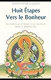 Huit Étapes vers le bonheur : Le Chemin de l'amour et de la bonté dans le bouddhisme