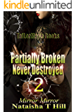 Partially Broken Never Destroyed II: (Revised)
