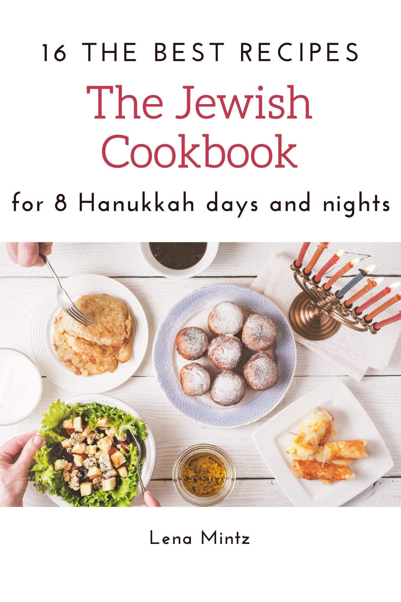 The Jewish Cookbook. 16 The Best Recipes For 8 Hanukkah Days And Nights  Holiday Cooking Book Book 2   English Edition