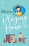Playing House (Uptown)