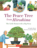 Peace Tree from Hiroshima: A Little Bonsai with a Big Story