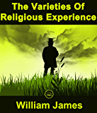 The Varieties Of Religious Experience: FREE The Education Of Henry Adams By Henry Adams, 100% Formatted, Illustrated - JBS Classics (100 Greatest Novels of All Time Book 34) (English Edition)
