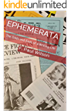 Ephemerata V2.0: The Odds and Ends of a Writing Life (revised and expanded)