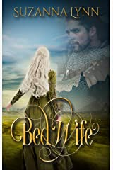 The Bed Wife: A historical fantasy romance where enemies become lovers (The Bed Wife Chronicles Book 1) Kindle Edition
