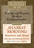Shabbat Morning: Shacharit and Musaf, Morning and