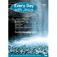 Every Day With Jesus July-August 2016: Seek Me and Live