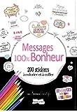 200 stickers à colorier Messages: Petits messages 100 % bonheur
