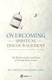 Overcoming Spiritual Discouragement: The Wisdom and Spiritual Power of Venerable Bruno Lanteri
