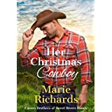 Her Christmas Cowboy: The Carsen Brothers of Sweet Rivers Ranch #1 (A Sweet Clean Marriage of Convenience Western Romance)