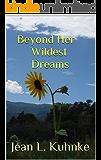 Beyond Her Wildest Dreams